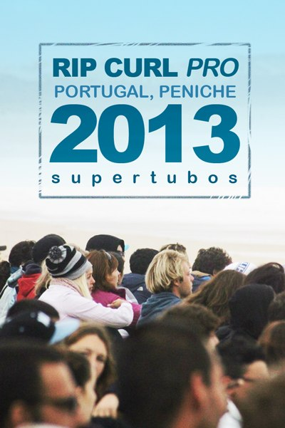 Rip Curl Pro 2013 – Peniche, Portugal…to go, or not to go?