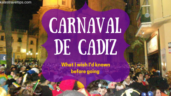 Carnaval de Cádiz: What I wish I had known before going!
