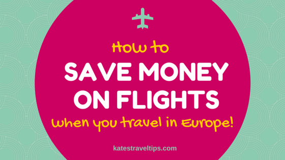 How to save money on flights when you travel in Europe