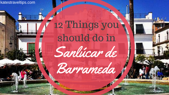 12 Things you should do in Sanlúcar de Barrameda