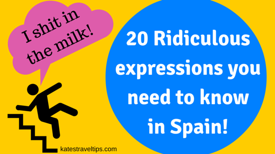 20 Ridiculous Spanish expressions you need to know in Spain